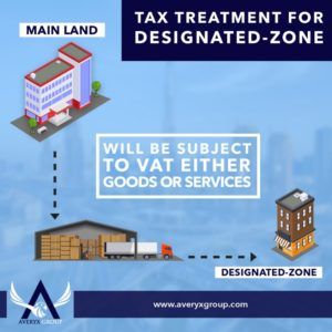 Company located in main land and supplies good or services to a designated zone company will charge VAT.